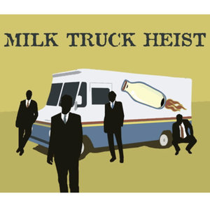Profile picture for Milk Truck Heist