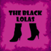 The Black Lolas