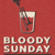 Bloody Sunday Sessions