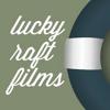 LUCKY RAFT FILMS