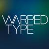WARPED TYPE