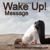 WakeUpMessage
