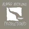 Along Mekong Productions