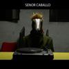 Senor Caballo