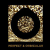 Perfect & Orbicular