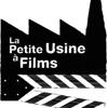 La Petite Usine à Films
