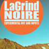 LaGrind Noire