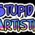 Stupid Artistic