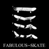 Fabulous--Skate