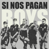 Si Nos Pagan Boys tv