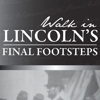 Lincoln's Final Footsteps