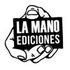 La Mano Ediciones