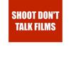 Shoot, Don't Talk Films