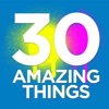 30 Amazing Things
