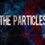 The Particles