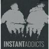 Instant Addicts