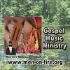 Men on Fire Gospel Music Hour