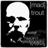 MadTrout