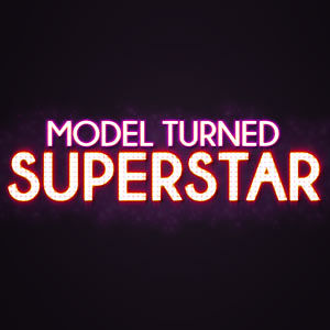 Profile picture for Model Turned Superstar