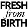 Fresh From Birth