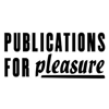 Publications for Pleasure