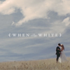 When In White Films