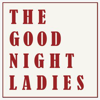 The Good Night Ladies