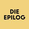 DIE EPILOG