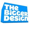 The Bigger Design