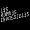 Les Mondes Impossibles