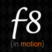 f8 in motion
