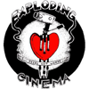 THE EXPLODING CINEMA!