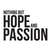 NOTHING BUT HOPE AND PASSION