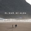 El Mar, Mi Alma