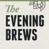 The Evening Brews