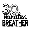 30 Minutes Breather