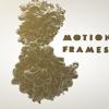 Motion Frames