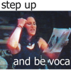 Step up and be vocal