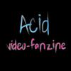 Acid Video Fanzine