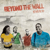BeyondThe Wall