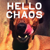 Hello Chaos