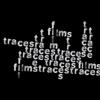 Traces Films