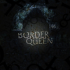 Border Queen