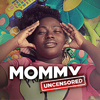 Mommy Uncensored Web Series