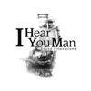 I Hear You Man Productions