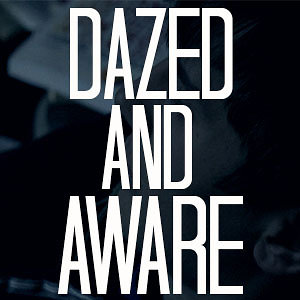 Profile picture for Dazed and Aware