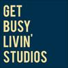 Get Busy Livin' Studios