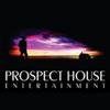 Prospect House Entertainment