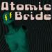 Atomic Bride