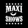 Maxi Shows